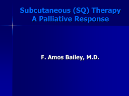 The Role of Subcutaneous Therapy in Palliative Care