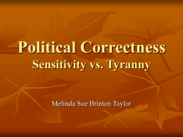 Political Correctness Sensitivity vs. Tyranny