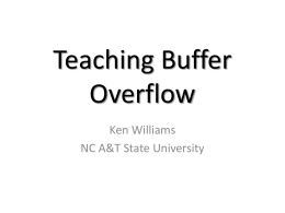 Teaching Buffer Overflow - North Carolina Agricultural …