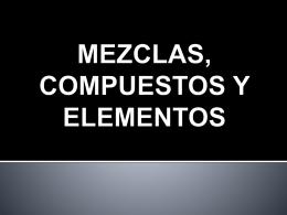 MEZCLAS, COMPUESTOS Y ELEMENTOS