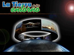 Diapositiva 1 - La Tierra y su entorno
