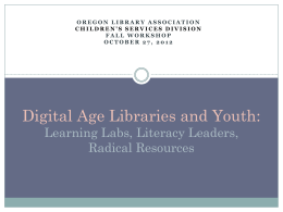 Digital Age Libraries and Youth: Learning Labs, Literacy