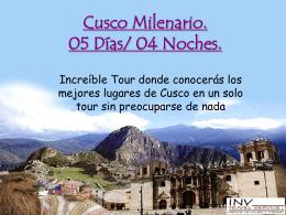 CUSCO MILENARIO. 05 DIAS/04 NOCHES.