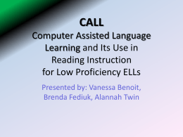 CALL (Computer assisted language learning) and its use …