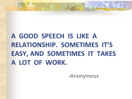 Special Occasion Speeches: aim to inspire or to entertain