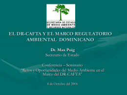 EL DR-CAFTA Y EL MARCO REGULATORIO AMBIENTAL Y …
