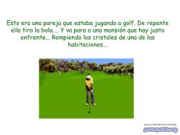 Esto era una pareja que estaba jugando a golf. De repente