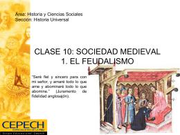 CLASE 10: SOCIEDAD MEDIEVAL 1. EL FEUDALISMO