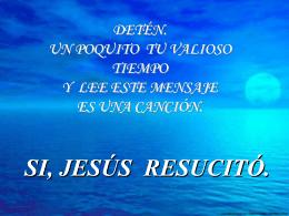 JESUS ES LA RESURRECCION Y LA VIDA
