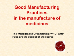 Good Manufacturing Practices in the manufacture of …