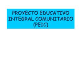 PROYECTOS EDUCATIVOS INTEGRALES COMUNITARIOS