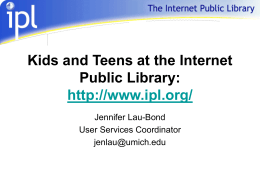Using the Internet Public Library: http://www.ipl.org/