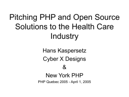 Pitching PHP and Open Source Solutions to the Health …