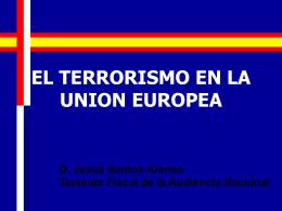 EL TERRORISMO EN LA UNION EUROPEA