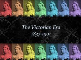 The Victorian Era 1837-1901