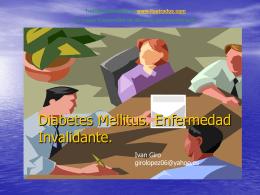 Diabetes Mellitus. Enfermedad Invalidante