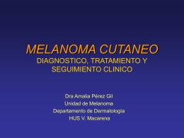 MELANOMA CUTANEO DIAGNOSTICO, TRATAMIENTO Y …