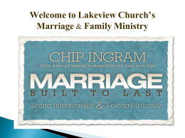Welcome to Lakeview Church's Marriage and Family Ministry
