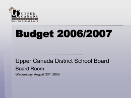 Budget 2006/2007 - Upper Canada District School Board