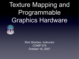 Texture Mapping and Programmable Graphics Hardware