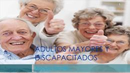 Adultos mayores y Discapacitados