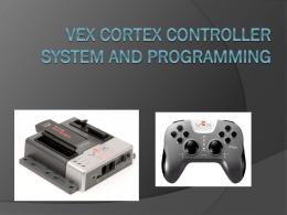 Vex Cortex Controller System Programming