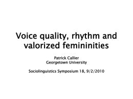 "Voice quality, rhythm and ""strong"" femininities"