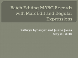 Batch Editing MARC Records with MARCedit and Regular