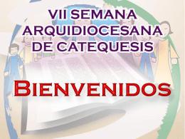 VII SEMANA ARQUIDIOCESANA DE CATEQUESIS 7 al 9 de …