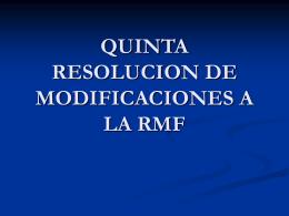 QUINTA RESOLUCION DE MODIFICACIONES A LA RMF