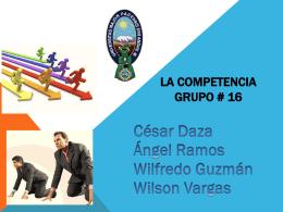 LA COMPETENCIA GRUPO # 16