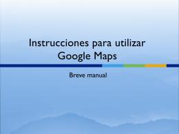 Instrucciones para utilizar Google Maps
