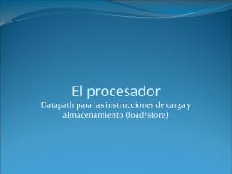 El procesador: datapath para las instrucciones load/store