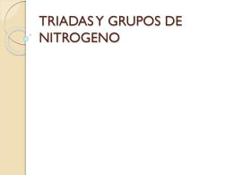 TRIADAS Y GRUPOS DE NITROGENO