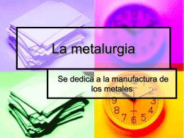 La metalurgia - 2010aprendizaje