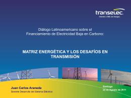 Matriz Energetica y Desafios en Transmision
