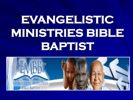 EVANGELISTIC MINISTRIES BIBLE BAPTIST