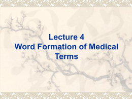 Lecture 4 Word Formation of Medical Terms