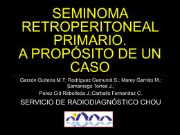 SEMINOMA RETROPERITONEAL PRIMARIO