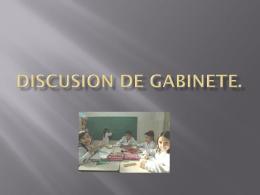 DISCUSION DE GABINETE.