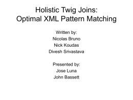 Holistic Twig Joins: Optimal XML Pattern Matching