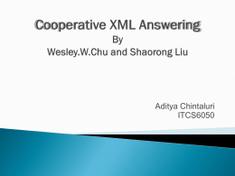 Cooperative XML Answering By Wesley.W.Chu and …