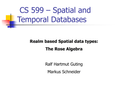 CS 599 – Spatial and Temporal Databases