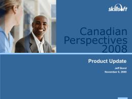 Canadianuserpres 2008 Jbond - SkillSoft Perspectives 2011
