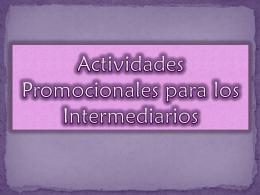 Actividades Promocionales para los Intermediarios
