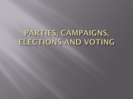 PARTIES, CAMPAIGNS, ELECTIONS AND VOTING