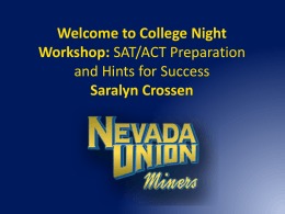 Welcome to College Night Workshop: SAT or ACT Saralyn …