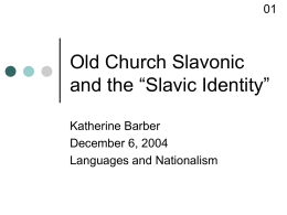 "Old Church Slavonic and the ""Slavic Identity"""