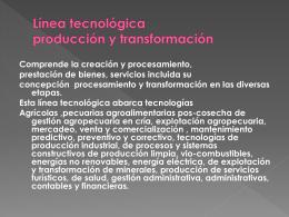 Linea tecnologica produccion y transformacion