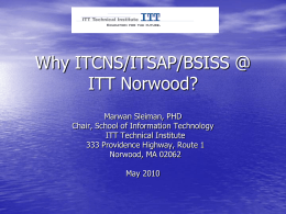 Why IT CNS/BSISS @ ITT Norwood?
